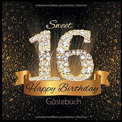 Sweet 16 Happy Birthday Gästebuch: Süßes Cover in Schwarz Gold mit Diamanten I für 60 Gäste I Glückwünsche & Geschenke Liste I Sweet Sixteen Party Accessoires I Geschenkidee zum Geburtstag