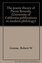 The poetic theory of Pierre Reverdy, (University of California publications in modern philology)
