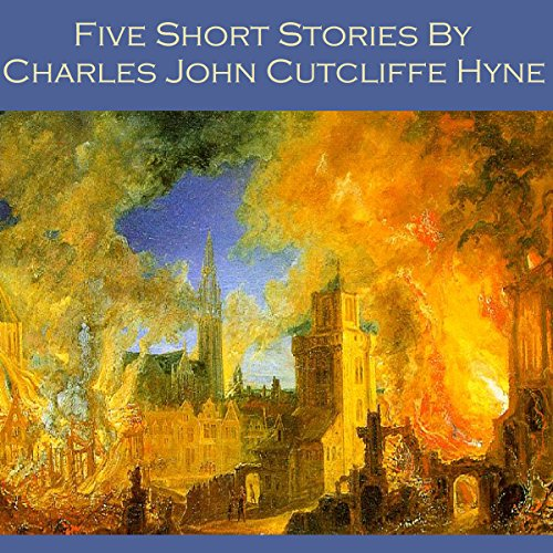 Five Short Stories by Charles John Cutcliffe Hyne audiobook cover art