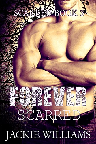 Forever Scarred Scarred 3 By Jackie Williams