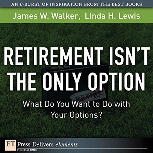 Retirement Isn't the Only Option audiobook cover art
