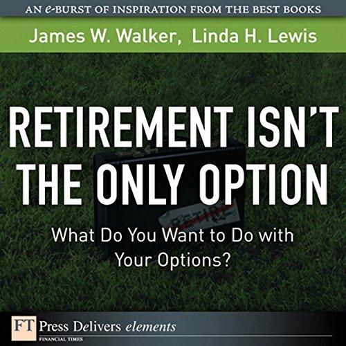 Page de couverture de Retirement Isn't the Only Option