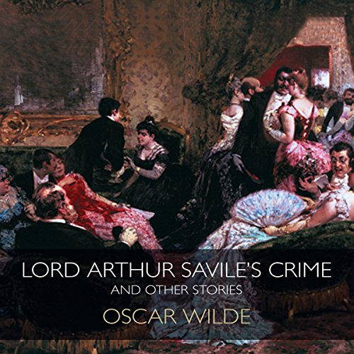 Lord Arthur Savile's Crime & Other Stories cover art