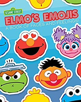 Elmo's Emojis: A Book of Faces and Feelings! by [Sesame Workshop]
