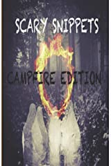 Scary Snippets: Campfire Edition Paperback