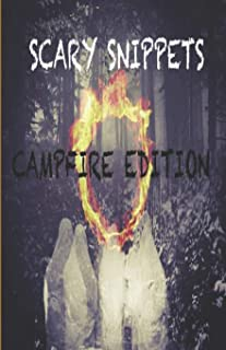 Scary Snippets: Campfire Edition: 7