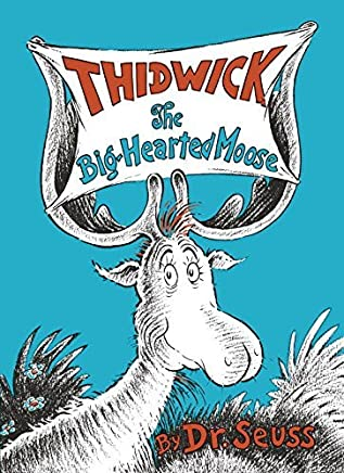 Thidwick the Big-Hearted Moose (Classic Seuss) by Dr. Seuss (1948-09-12)