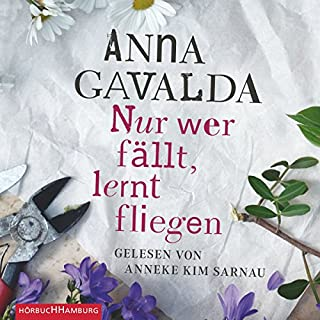 Nur wer fällt, lernt fliegen                   By:                                                                                                                                 Anna Gavalda                               Narrated by:                                                                                                                                 Anneke Kim Sarnau                      Length: 4 hrs and 4 mins     Not rated yet     Overall 0.0