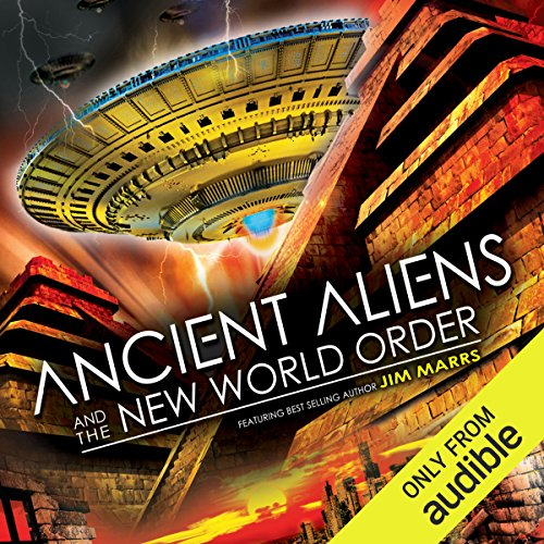 Ancient Aliens and the New World Order audiobook cover art