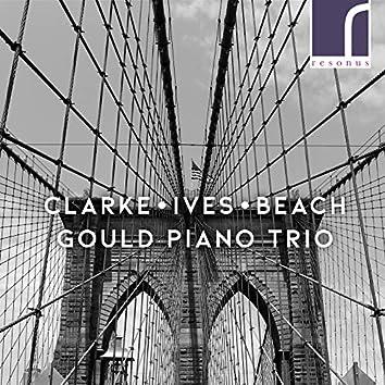 Clarke, Ives & Beach: Piano Trios