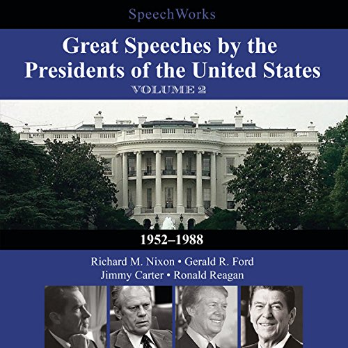 Great Speeches by the Presidents of the United States, Vol. 2     1952-1988              By:                                                                                                                                 SpeechWorks - compilation                               Narrated by:                                                                                                                                 Richard M. Nixon,                                                                                        Gerald R. Ford,                                                                                        Jimmy Carter,                   and others                 Length: 9 hrs and 36 mins     2 ratings     Overall 4.0