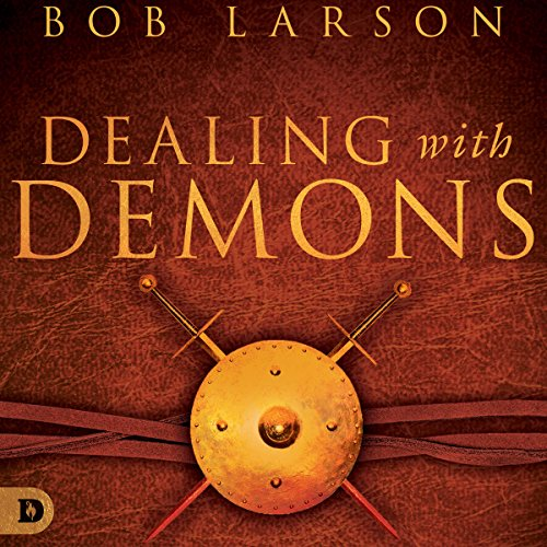 Dealing With Demons Audiobook By Bob Larson Audible