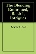 Intrigues (The Blending Enthroned Book 1)