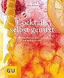 Cocktails selbst gemixt: Über 80 klassische und moderne Drinks – von spritzig bis sour (GU...