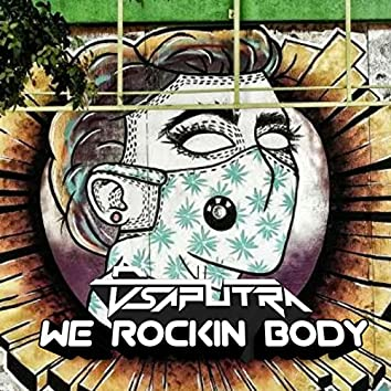 We Rockin Body (Extended Version)