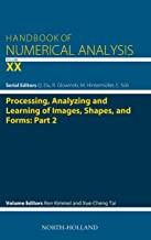 Processing, Analyzing and Learning of Images, Shapes, and Forms: Part 2, Volume 20 (Handbook of Numerical Analysis)