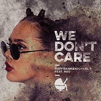 We Don't Care (feat. PAU)