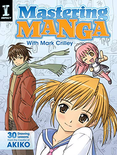 Mastering Manga with Mark Crilley: 30 drawing lessons from the creator of Akiko (English Edition)