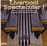 Liverpool Spectacular! The Organ of Liverpool Metropolitan Cathedral