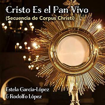 Cristo Es El Pan Vivo (Secuencia De Corpus Christi)