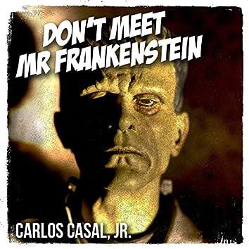 Don't Meet Mr Frankenstein