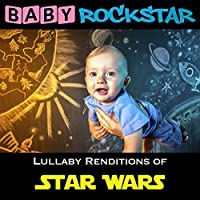 Star Wars: Lullaby Renditions by Baby Rockstar