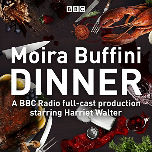 Dinner     A Full-Cast Production of the Acclaimed Black Comedy              By:                                                                                                                                 Moira Buffini                               Narrated by:                                                                                                                                 David Hounslow,                                                                                        Harriet Walters,                                                                                        Nicholas Farrell,                   and others                 Length: 1 hr and 35 mins     1 rating     Overall 4.0