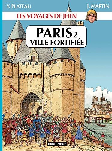 Paris - Ville Fortifiée (Les voyages de Jhen t. 2)