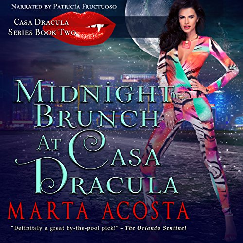 Midnight Brunch     The Casa Dracula Series, Book 2              By:                                                                                                                                 Marta Acosta                               Narrated by:                                                                                                                                 Patricia Fructuoso                      Length: 8 hrs and 57 mins     33 ratings     Overall 4.1