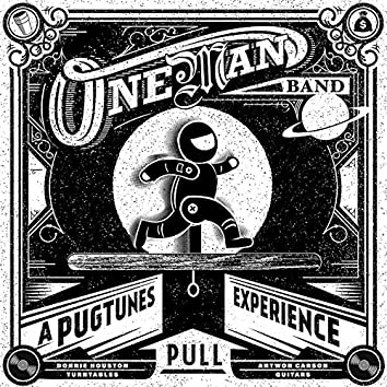 One Man Band (A Pugtunes Experience)