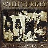 Live in Wellington 1973 by Wild Turkey