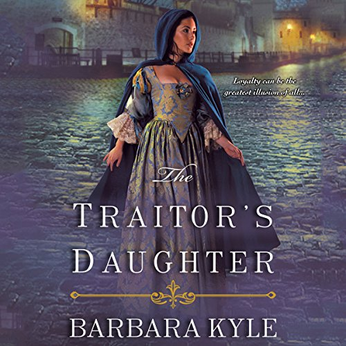 The Traitor's Daughter Audiobook By Barbara Kyle cover art