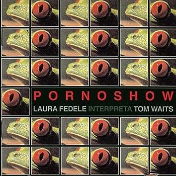 Pornoshow (Laura Fedele interpreta Tom Waits)