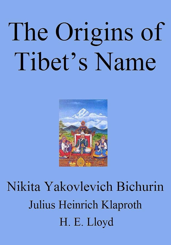 メイド石灰岩汚染するThe Origins of Tibet's Name (English Edition)
