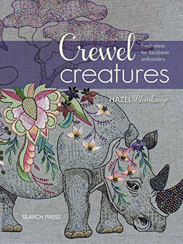 Crewel Creatures: Fresh Ideas for Jacobean Embroidery