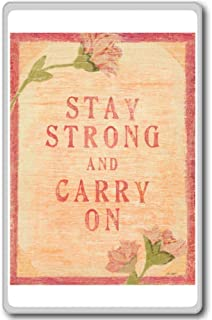 Stay Strong And Carry On - Motivational Quotes Fridge Magnet