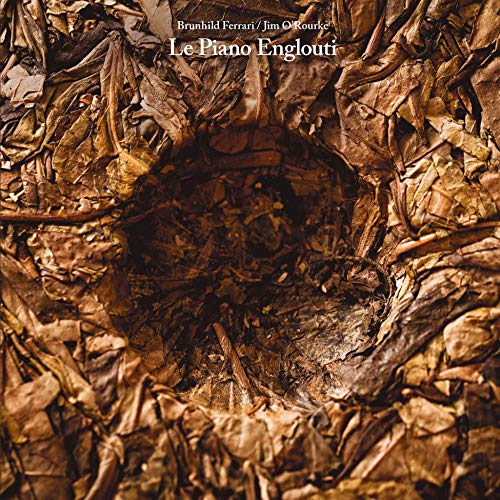 Album Art for Le Piano Englouti by FERRARI,BRUNHILD & JIM O'rourke