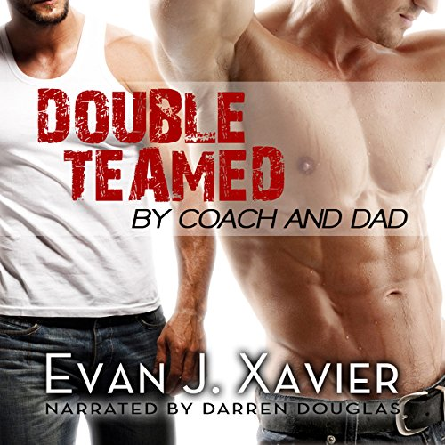 Doubled Teamed by Coach and Dad audiobook cover art
