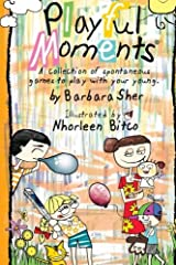 Playful Moments: A collection of spontaneous games to play with your young. Paperback