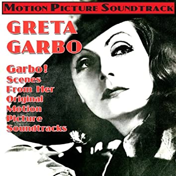 Garbo! - Scenes From Her Original Motion Picture Soundtracks