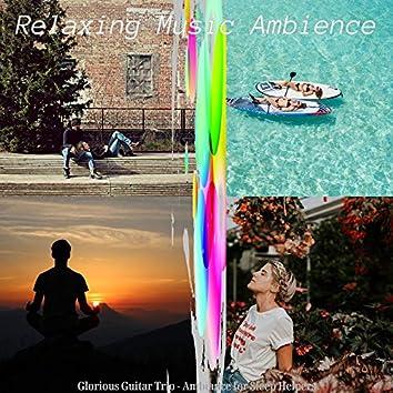 Glorious Guitar Trio - Ambiance for Sleep Helpers