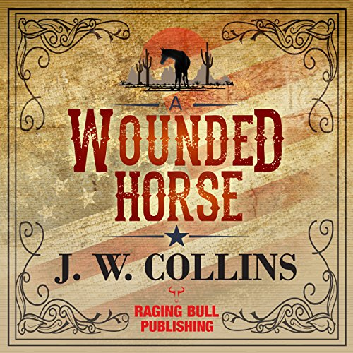 A Wounded Horse                   By:                                                                                                                                 J. W. Collins                               Narrated by:                                                                                                                                 Philip Benoit                      Length: 25 mins     Not rated yet     Overall 0.0