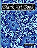 Blank Art Book: Sketchbook For Drawing, Artists Edition, Colors Dark Blue With Turquoise, Plant Pattern (Soft Cover, White Stout Paper, 100 Pages, Big Size 8.5' x 11' ≈ A4)