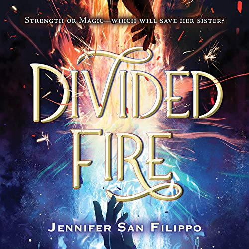 Divided Fire Audiobook By Jennifer San Filippo cover art