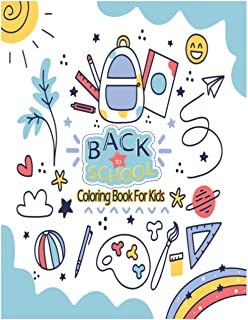 Back To School Coloring Book For Kids: Activity Book for Kids, Gift for Boys and Girls, With Over 100 full pages, Large si...