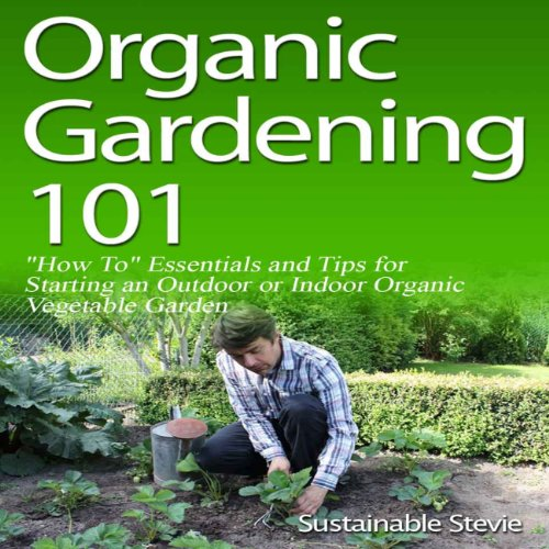 Organic Gardening 101 audiobook cover art
