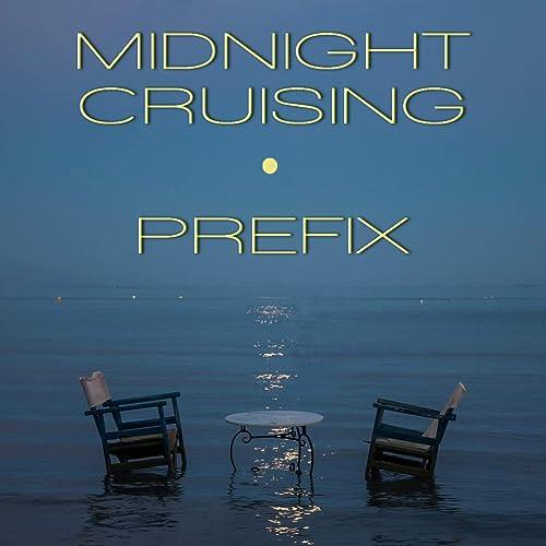 MIDNIGHT CRUISING PREFIX