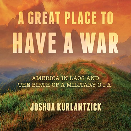 A Great Place to Have a War audiobook cover art