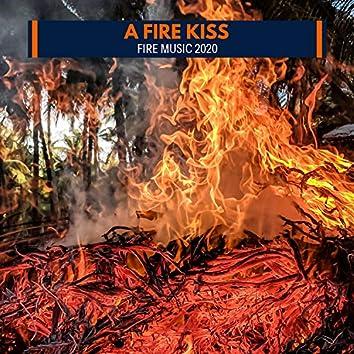A Fire Kiss - Fire Music 2020