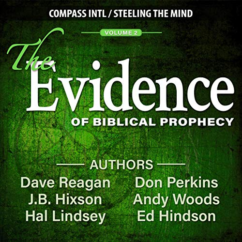 The Evidence of Biblical Prophecy     Volume 2              By:                                                                                                                                 Andy Woods,                                                                                        Dave Reagan,                                                                                        Don Perkins                               Narrated by:                                                                                                                                 Andy Woods,                                                                                        J.B. Hixson,                                                                                        Dave Reagan,                   and others                 Length: 6 hrs and 19 mins     2 ratings     Overall 5.0